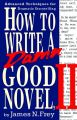 How to Write a Damn Good Novel: Book by James Frey