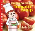 Golgappu makes Tomato Soups : Book by Tarla Dalal
