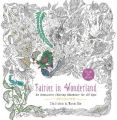 Fairies in Wonderland : An Interactive Coloring Adventure for All Ages (English) (Paperback): Book by Marcos Chin