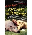 Ivory, Apes & Peacocks: Book by Alan Root
