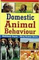 Domestic Animal Behaviour, 2013 (English): Book by N. K. Arora, R. Gupta