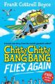 Chitty Chitty Bang Bang Flies Again: Book by Frank Cottrell Boyce