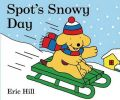 Spot's Snowy Day: Book by Eric Hill