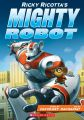 Ricky Ricotta's Mighty Robot  Book 1: Book by Dav Pilkey , Illustrator : Dan Santat
