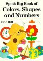 Spot's Big Book of Colors, Shapes, and Numbers: Book by Eric Hill
