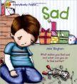 Everybody Feels: Sad (QED Everybody Feels) (English) (Hardcover): Book by Jane Bingham