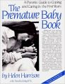 THE PREMATURE BABY BOOK: A PARENTS GUIDE TO COPING AND CARING IN THE FIRST YEARS (S): Book by HARRISON