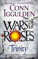 Wars of the Roses: Trinity: Book by Conn Iggulden