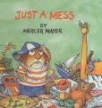Just a Mess: Book by Mercer Mayer