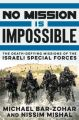 No Mission Is Impossible (English) (Hardcover): Book by Michael Bar-Zohar, Nissim Mishal