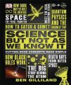 Science But Not As We Know It: Book by Ben Gilliland