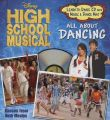 Disney High School Musical All about Dancing: Book by J E Bright