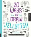 20 Ways to Draw a Jellyfish and 44 Other Amazing Sea Creatures: A Sketchbook for Artists, Designers, and Doodlers: Book by Trina Dalziel