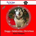 Doggy Celebrates Christmas: Book by Jayne Flaagan