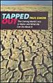 Tapped Out: The Coming World Crisis in Water and What We Can Do About it: Book by Paul Simon