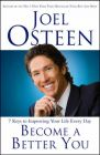 Become a Better You: 7 Keys to Improving Your Life Every Day: Book by Joel Osteen