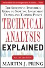Technical Analysis Explained : The Successful Investor's Guide to Spotting Investment Trends and Turning Points (English) 5th Edition (Paperback): Book by Martin J. Pring