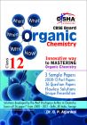 What, Why, Where, When & How of Organic Chemistry CBSE Class 12 (2008 - 13 Solved Papers + Sample Papers): Book by Dr. O. P. Agarwal
