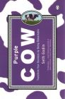 Purple Cow: Transform Your Business by Being Remarkable (English) (Paperback): Book by Seth Godin