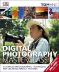 Digital Photography Master Class: Book by Tom Ang