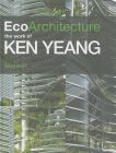 Eco-Architecture: The Work of Ken Yeang: Book by Sara Hart