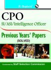 SSC-CPO: SI/ASI/Intelligence Officer Exam Previous Years Papers (Solved): Book by RPH Editorial Board