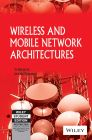Wireless and Mobile Network Architectures: Book by Yi Lin Bing