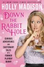 Down the Rabbit Hole: Book by Holly Madison