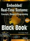 Embedded / Real-Time Systems: Concepts, Design & Programming Black Book (with CD)