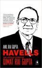Havells: The Untold Story of Qimat Rai Gupta: Book by Anil Rai Gupta