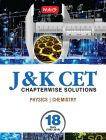18 Years J & K CET - Chapterwise Physics & Chemistry: Book by MTG Editorial Board