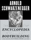 The New Encyclopedia of Modern Bodybuilding: Book by Arnold Schwarzenegger , Bill Dobbins