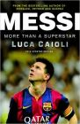 Messi: More Than a Superstar - 2016 Updated Edition (English) (Paperback): Book by Luca Caioli