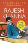 Rajesh Khanna : The Untold Story of India's First Superstar: Book by Yasser Usman