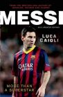Messi: More Than a Superstar - 2015 Updated Edition (English) (Paperback): Book by Luca Caioli