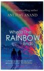 Where the Rainbow Ends: Book by Anurag Anand