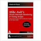Milk Ault's Oracle Internals Monitoring & Tuning Scripts - Advanced Internals & OCP Certification Insight for the Master DBA (Includes Oracle 10g) (English) 1st  Edition: Book by Mike Ault