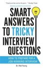 Smart Answers to Tricky Interview Questions (English): Book by Rob Yeung