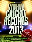 World Cricket Records: 2013: Book by Chris Hawkes