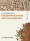 Introduction to Soil Reinforcement and Geosynthetics, An PB (English) New title Edition (Paperback): Book by Sivakumar Babu G L