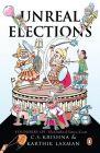 Unreal Elections: Book by Karthik Laxman , C.S. Krishna