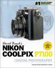 David Busch's Nikon P7100 Guide to Digital Photography: Book by David Busch , Peter K. Burian