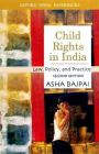 Child Rights in India: Law, Policy, and Practice: Book by Asha Bajpai