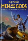 Men and Gods: Stories from Greek Mythology: Book by Rex Warner