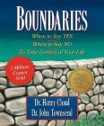 Boundaries: When to Say Yes, When to Say No-to Take Control of Your Life: Book by Dr. Henry Cloud , Dr. John Townsend