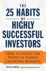 The 25 Habits of Highly Successful Investors (English): Book by Peter Sander