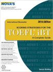 Novas Scoring Strategies For The TOEFL IBT A Complete Guide 2016 Ed: Book by Stirling B