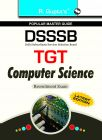DSSSB: TGT Computer Science Recruitment Exam Guide: Book by RPH Editorial Board