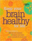 Keep You Brain Healthy For Life : Proven Ways To Boost Your Memory, Sharpen Uour Mind, Stay Mentally Fit At Any Age
