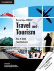 Cambridge IGCSE Travel and Tourism: Book by John D. Smith , Fiona Warburton